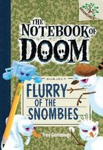 The Notebook of Doom #7 : Flurry of the Snombies (a Branches Book) - Library Edition - Troy Cummings