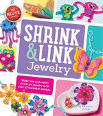 Shrink & Link Jewelry : Klutz - Editors of Klutz