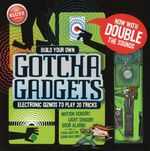 Build Your Own Gotcha Gadgets : Klutz - Anne Akers Johnson