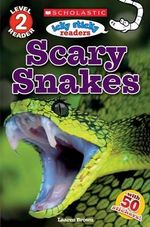 Scholastic Reader Level 2 : Icky Sticky Readers: Scary Snakes - Laaren Brown