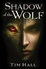 Shadow of the Wolf - Tim Hall