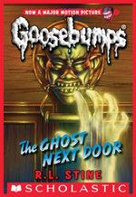 Classic Goosebumps #29 : The Ghost Next Door - R.L. Stine