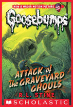 Classic Goosebumps #31 : Attack of the Graveyard Ghouls - R. L. Stine