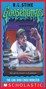 Goosebumps : The Girl Who Cried Monster - R L Stine