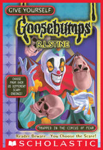 Give Yourself Goosebumps Special Edition : Trapped in the Circus of Fear - R.L. Stine