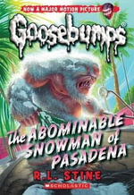 Classic Goosebumps #27 : The Abominable Snowman of Pasadena - R L Stine