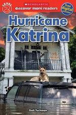 Hurricane Katrina : Scholastic Discover More Reader, Level 2 - Gail Tuchman