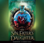 The Sin Eater's Daughter - Audio Library Edition - Melinda Salisbury