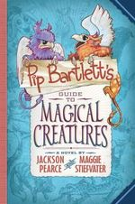 Pip Bartlett's Guide to Magical Creatures - Audio - Maggie Stiefvater