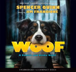 Woof - Audio Library Edition - Spencer Quinn