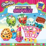 Shopkins : Welcome to Shopville - Scholastic, Inc.