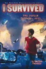 I Survived the Joplin Tornado, 2011 (I Survived #12) : I Survived (Quality) - Lauren Tarshis