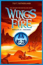 Prisoners (Wing of Fire : Winglets #1) - Tui T. Sutherland