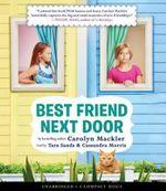Best Friend Next Door - Carolyn Mackler