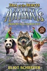 Immortal Guardians (Spirit Animals : Fall of the Beasts, Book 1) - Eliot Schrefer