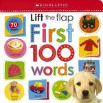 Lift the Flap First 100 Words : Scholastic Early Learners - Scholastic
