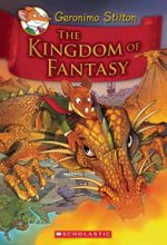 The Kingdom of Fantasy : Geronimo Stilton Kingdom of Fantasy : Book 1 - Geronimo Stilton