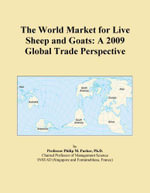 The World Market for Live Sheep and Goats : A 2009 Global Trade Perspective - Inc. ICON Group International
