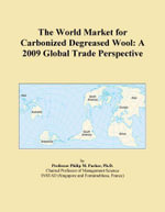 The World Market for Carbonized Degreased Wool : A 2009 Global Trade Perspective - Inc. ICON Group International