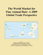 The World Market for Fine Animal Hair : A 2009 Global Trade Perspective - Inc. ICON Group International
