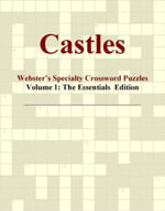 Castles - Webster's Specialty Crossword Puzzles, Volume 1 : The Essentials  Edition - Inc. ICON Group International