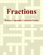 Fractions - Webster's Specialty Crossword Puzzles - Inc. ICON Group International