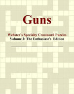 Guns - Webster's Specialty Crossword Puzzles, Volume 2 : The Enthusiast's  Edition - Inc. ICON Group International
