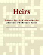 Heirs - Webster's Specialty Crossword Puzzles, Volume 2 : The Enthusiast's  Edition - Inc. ICON Group International