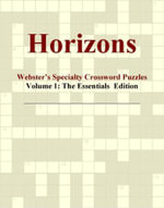 Horizons - Webster's Specialty Crossword Puzzles, Volume 1 : The Essentials  Edition - Inc. ICON Group International