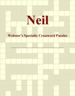 Neil - Webster's Specialty Crossword Puzzles - Inc. ICON Group International