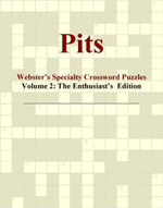 Pits - Webster's Specialty Crossword Puzzles, Volume 2 : The Enthusiast's  Edition - Inc. ICON Group International
