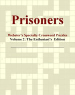 Prisoners - Webster's Specialty Crossword Puzzles, Volume 2 : The Enthusiast's  Edition - Inc. ICON Group International