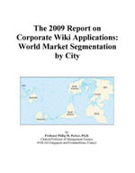 The 2009 Report on Corporate Wiki Applications : World Market Segmentation by City - Inc. ICON Group International