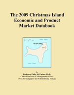 The 2009 Christmas Island Economic and Product Market Databook - Inc. ICON Group International