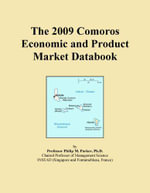The 2009 Comoros Economic and Product Market Databook - Inc. ICON Group International