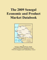 The 2009 Senegal Economic and Product Market Databook - Inc. ICON Group International