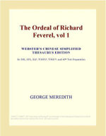 The Ordeal of Richard Feverel, vol 1 (Webster's Chinese Simplified Thesaurus Edition) - Inc. ICON Group International