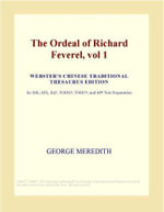 The Ordeal of Richard Feverel, vol 1 (Webster's Chinese Traditional Thesaurus Edition) - Inc. ICON Group International