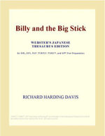 Billy and the Big Stick (Webster's Japanese Thesaurus Edition) - Inc. ICON Group International