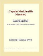 Captain Macklin (His Memoirs) (Webster's Korean Thesaurus Edition) - Inc. ICON Group International