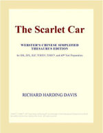 The Scarlet Car (Webster's Chinese Simplified Thesaurus Edition) - Inc. ICON Group International