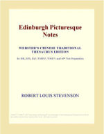 Edinburgh Picturesque Notes (Webster's Chinese Traditional Thesaurus Edition) - Inc. ICON Group International