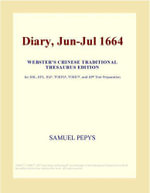 Diary, Jun-Jul 1664 (Webster's Chinese Traditional Thesaurus Edition) - Inc. ICON Group International