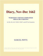 Diary, Nov-Dec 1662 (Webster's Chinese Simplified Thesaurus Edition) - Inc. ICON Group International
