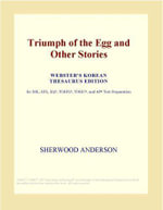 Triumph of the Egg and Other Stories (Webster's Korean Thesaurus Edition) - Inc. ICON Group International