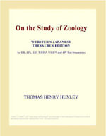 On the Study of Zoology (Webster's Japanese Thesaurus Edition) - Inc. ICON Group International