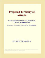 Proposed Territory of Arizona (Webster's Chinese Traditional Thesaurus Edition) - Inc. ICON Group International