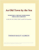 An Old Town by the Sea (Webster's Chinese Simplified Thesaurus Edition) - Inc. ICON Group International