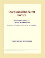 Okewood of the Secret Service (Webster's Korean Thesaurus Edition) - Inc. ICON Group International