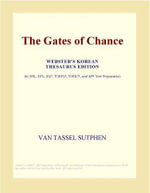 The Gates of Chance (Webster's Korean Thesaurus Edition) - Inc. ICON Group International